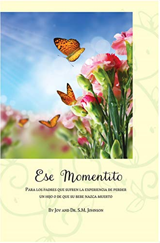 Ese Momentito / This Little While Spanish Version (Spanish Edition): Joy and Dr. S.M. Johnson