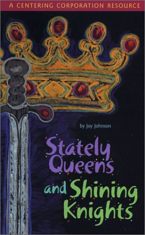 9781561231706: Stately Queens and Shining Knights: A Resource for Parents and Cargivers Helping Children Experiencing Fear