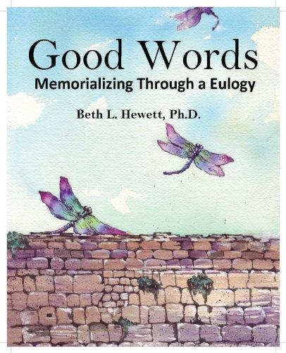 9781561232147: Good Words: Memorializing Through a Eulogy