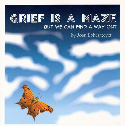 Grief Is A Maze: Joan Ebbesmeyer