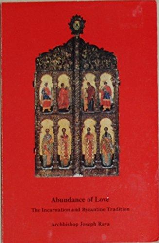 9781561250158: Abundance of Love: The Incarnation and Byzantine Tradition
