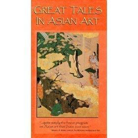 Great Tales in Asian Art by National Endowment for the Humanities: National Endowment for the ...
