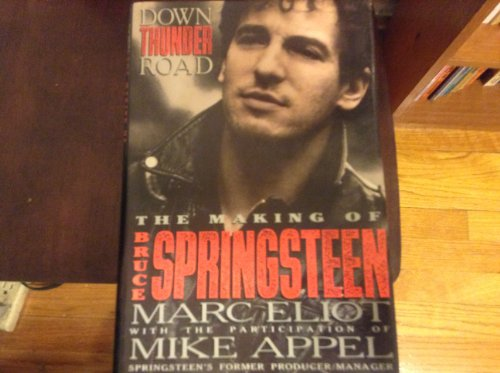 9781561291199: Down Thunder Road: The Making of Bruce Springsteen
