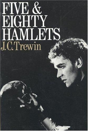 Five and Eighty Hamlets: J Trewin