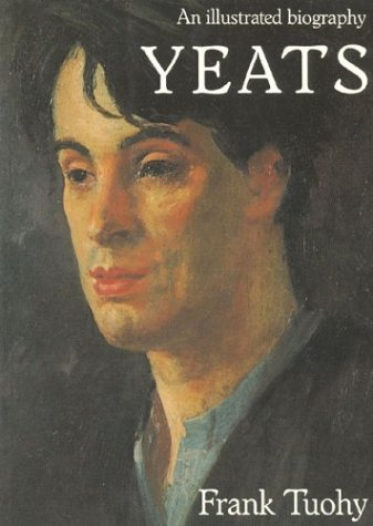 Yeats: An Illustrated Biography: Frank Tuohy