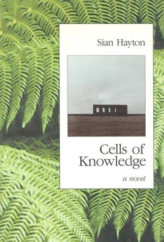 Cells of Knowledge: Hayton, Sian