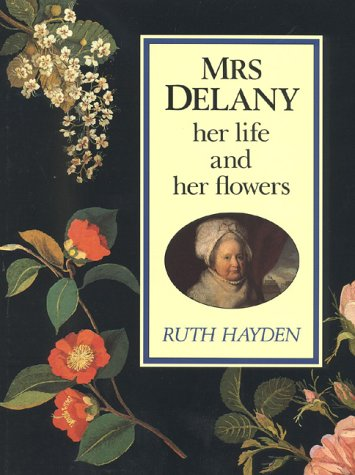 9781561310616: Mrs. Delany, Her Life and Her Flowers