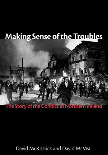 9781561310708: Making Sense of the Troubles: The Story of the Conflict in Northern Ireland