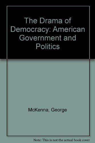 9781561342365: The Drama of Democracy: American Government and Politics