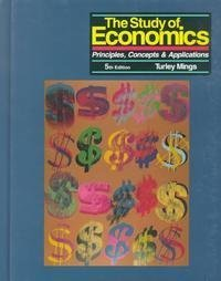 9781561343034: The Study of Economics: Principles, Concepts & Applications
