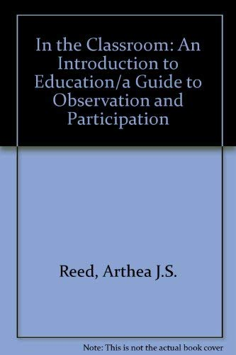 9781561343041: In the Classroom: An Introduction to Education/a Guide to Observation and Participation