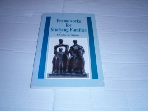Frameworks for Studying Families: Chester A Winton