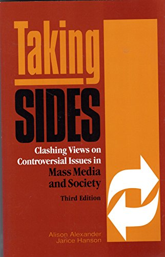 Taking Sides: Clashing Views on Controversial Issues in Mass Media and Society (3rd ed) (1561343250) by Alexander, Alison
