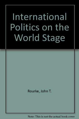 International Politics on the World Stage: John T. Rourke,