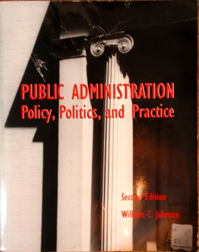 9781561344253: Public Administration: Policy, Politics and Practice
