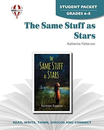 The Same Stuff as Stars - Student Packet by Novel Units, Inc.: Novel Units/ Inc.