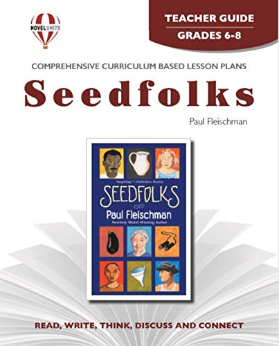 Seedfolks - Teacher Guide by Novel Units, Inc.: Novel Units; Inc.