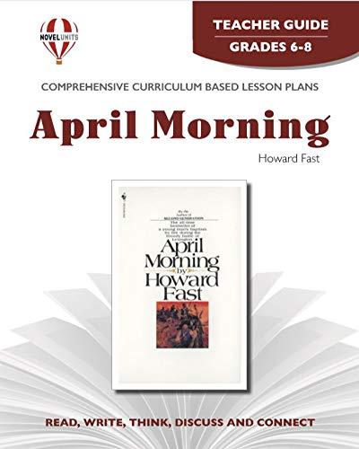April morning by Howard Fast: Novel unit (Teacher Guide): Novel Units; Inc.