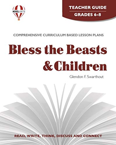 9781561371488: Bless The Beasts And Children - Teachers Guide by Novel Units, Inc.