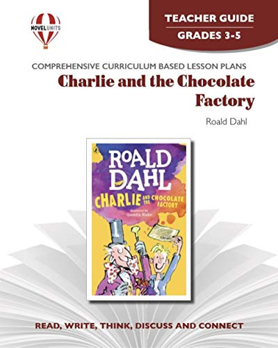 9781561371907: Charlie and the chocolate factory [by] Roald Dahl (Novel units) Teacher Guide