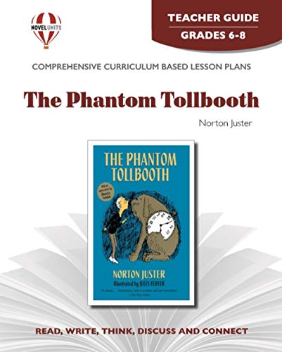 The Phantom Tollbooth: Teacher Guide: Norton Juster, Jules
