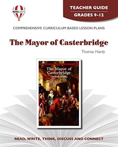 9781561373505: Mayor of Casterbridge - Teacher Guide by Novel Units, Inc.