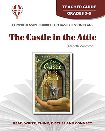 9781561373710: Castle in the Attic, The - Teacher Guide by Novel Units, Inc.