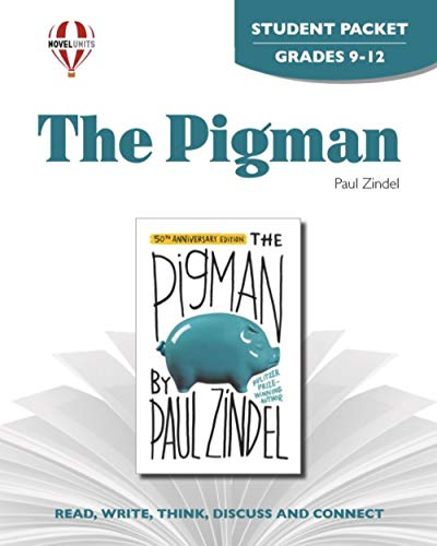 Pigman - Student Packet by Novel Units, Inc.: Novel Units; Inc.