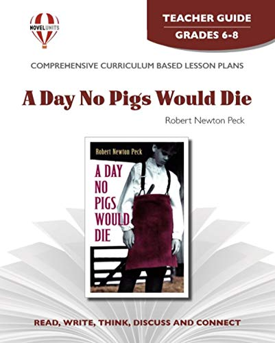 9781561373932: A Day No Pigs Would Die - Teacher Guide by Novel Units, Inc.