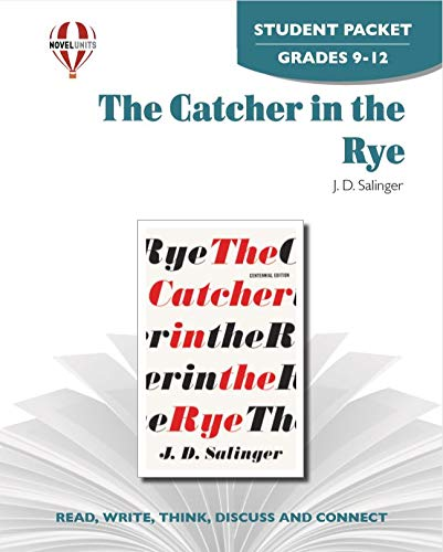 The Catcher in the Rye - Student: Novel Units, Inc.