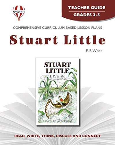 9781561374526: Stuart Little - Teacher Guide by Novel Units, Inc.