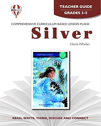 9781561374991: Silver - Teacher Guide by Novel Units, Inc.