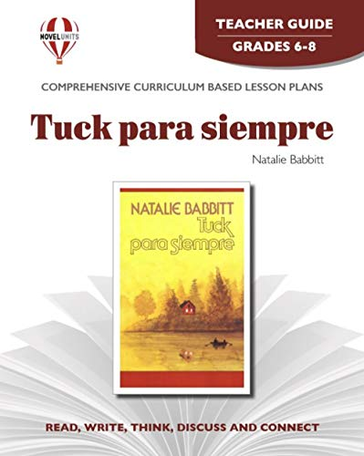 9781561375479: Tuck para siempre - Teacher Guide by Novel Units, Inc. (Spanish Edition)