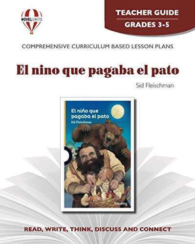9781561375523: El Nino que Pagaba el Pato - Teacher Guide by Novel Units (Spanish Edition)