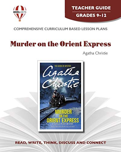 Murder on the Orient Express - Teachers Guide by Novel Units, Inc.: Novel Units; Inc.