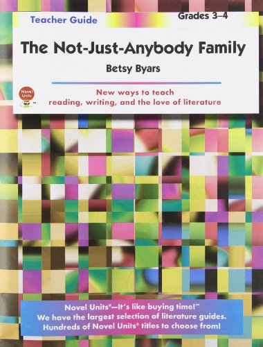 Not-Just-Anybody Family - Teachers Guide by Novel Units, Inc.: Novel Units; Inc.
