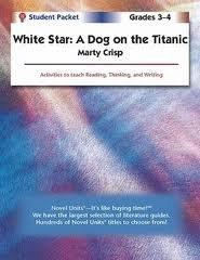 9781561376797: White Star: A Dog on the Titanic - Teachers Guide by Novel Units, Inc.