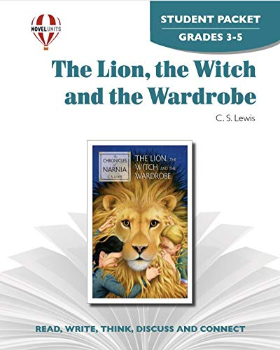 9781561377046: The Lion, the Witch & the Wardrobe - Student Packet by Novel Units, Inc. (The Chronicles of Narnia Series Book 1)