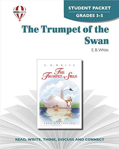 The Trumpet Of The Swan by E.B. White - Novel Units Student Packet Grades 3-4: Jean Jamieson
