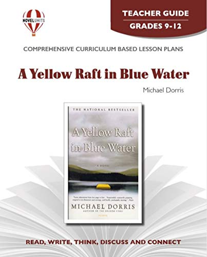 A Yellow Raft in Blue Water - Teacher Guide by Novel Units (9781561379330) by Novel Units