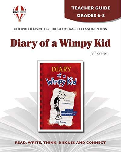 Diary Of A Wimpy Kid - Teacher Guide by Novel Units, Inc.: Novel Units Inc.