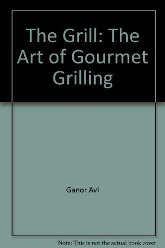 9781561380169: The Grill: The Art of Gourmet Grilling