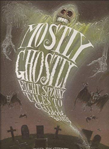 Mostly Ghostly (1561380334) by Steven Zorn
