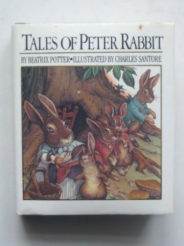 Tales of Peter Rabbit: Beatrix Potter; Illustrator-Charles