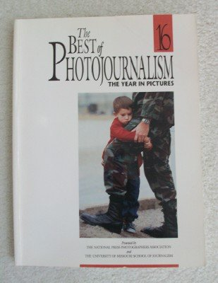 9781561380671: The Best of Photojournalism, No 16: Newspapers and Magazine Pictures of the Year