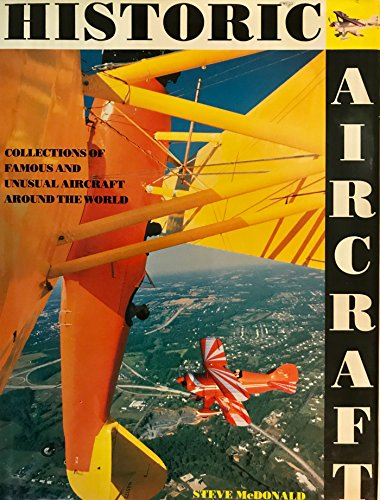 9781561380756: Historic Aircraft: Collections of Famous and Unusual Aircraft Around the World