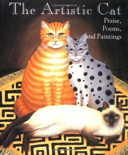 9781561380916: The Artistic Cat: Praise, Poems, And Paintings (Miniature Editions)