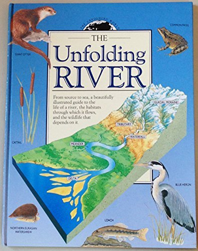 9781561381166: Unfolding River (Looking at Nature)