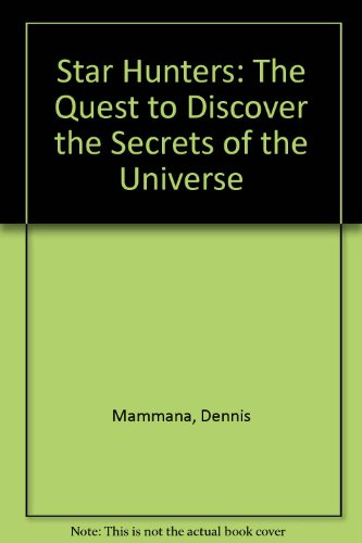 9781561381333: Star Hunters: The Quest to Discover the Secrets of the Universe