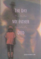 The Day My Father Died: Women Share: Ajjan, Diana [Editor]